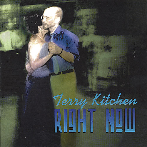 Right Now by Terry Kitchen