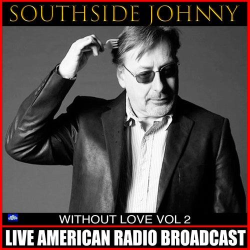 Without Love Vol. 2 (Live) de Southside Johnny