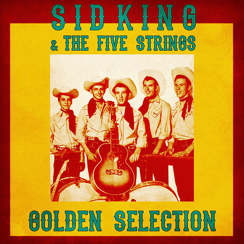 Golden Selection (Remastered) di Sid King
