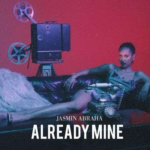 Already Mine by Jasmin Abraha