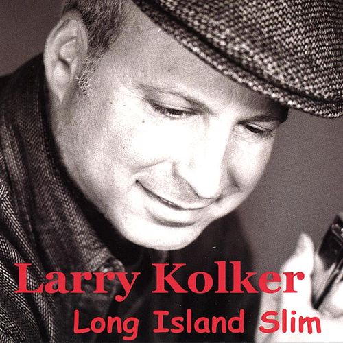 Long Island Slim de Larry Kolker
