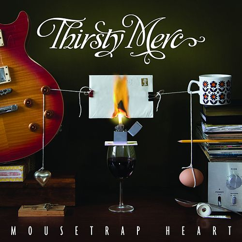 Mousetrap Heart by Thirsty Merc
