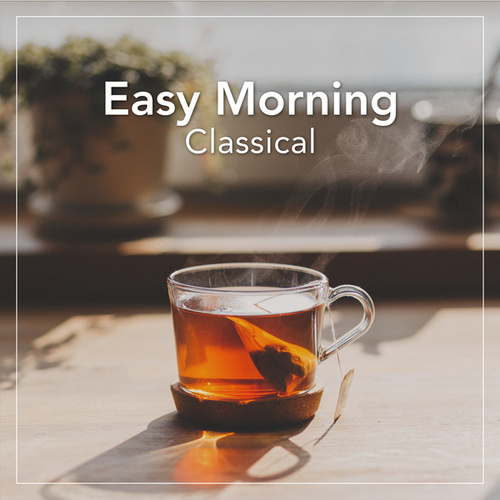 Easy Morning Classical de Various Artists