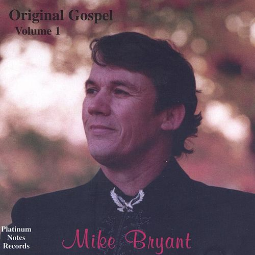 Original Gospel Volume 1 von Mike Bryant