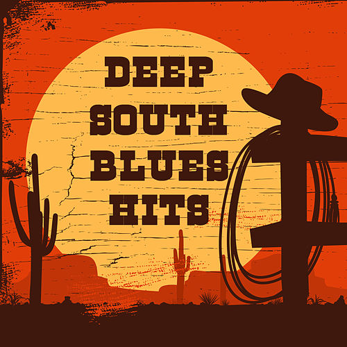 Deep South Blues Hits by Various Artists