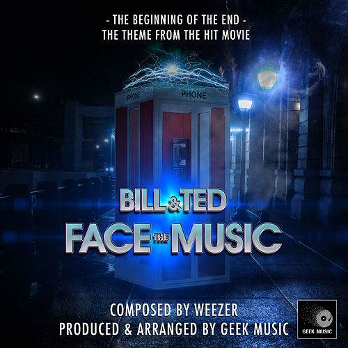 Beginning Of The End (From 'Bill And Ted Face The Music') by Geek Music