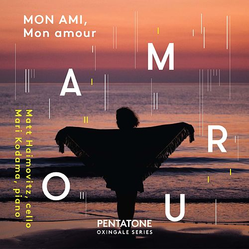 Mon ami, mon amour by Matt Haimovitz