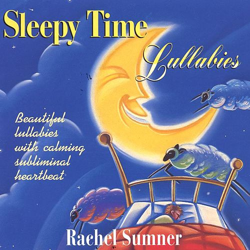 Sleepy Time Lullabies by Rachel Sumner