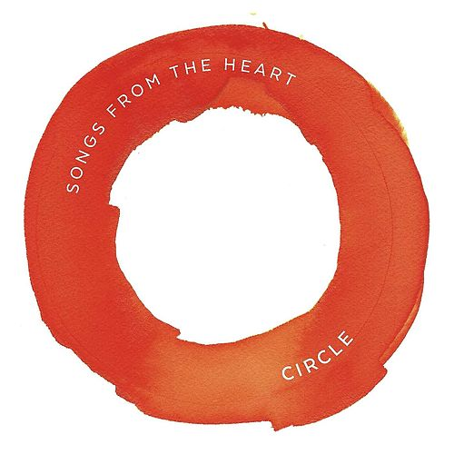 Songs from the Heart de Circle