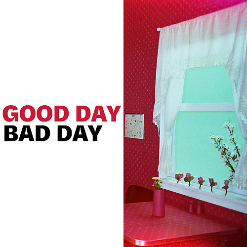 Good Day Bad Day by Elohim