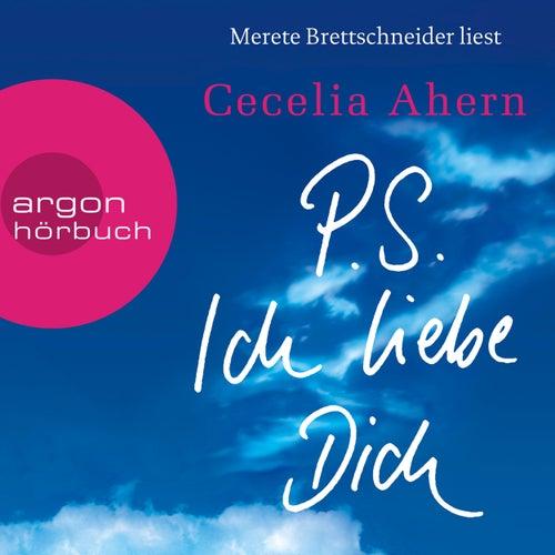 P.S. Ich liebe Dich (Ungekürzte Lesung) von Cecelia Ahern