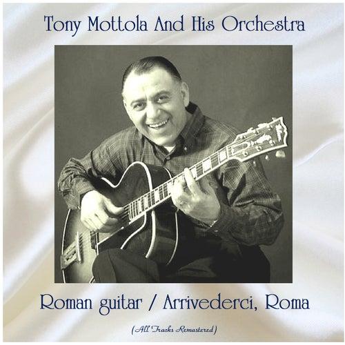 Roman guitar / Arrivederci, Roma (All Tracks Remastered) by Tony Mottola