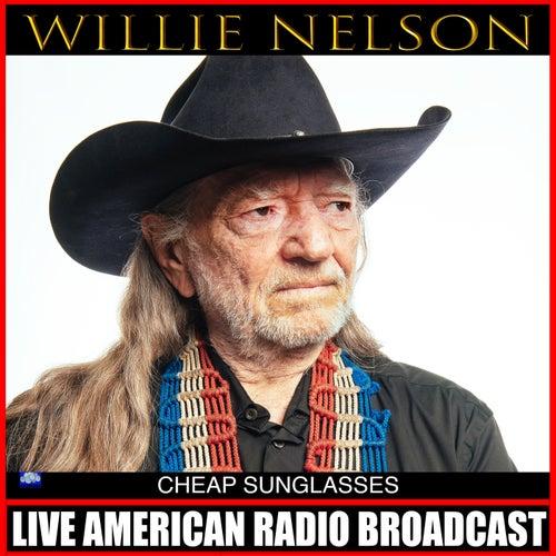 Cheap Sunglasses (Live) von Willie Nelson