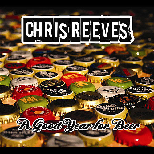 A Good Year for Beer de Chris Reeves