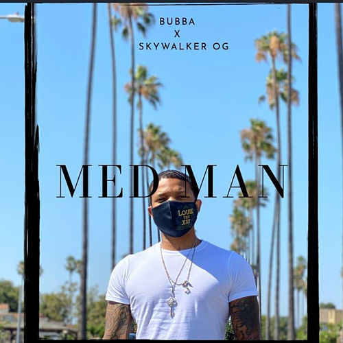 MED MAN by Bubba Mann