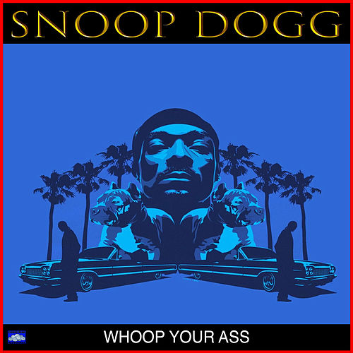 Whoop Your Ass von Snoop Dogg