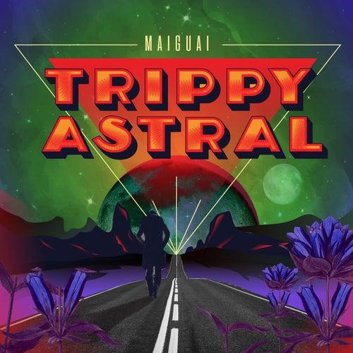Trippy Astral by Maiguai
