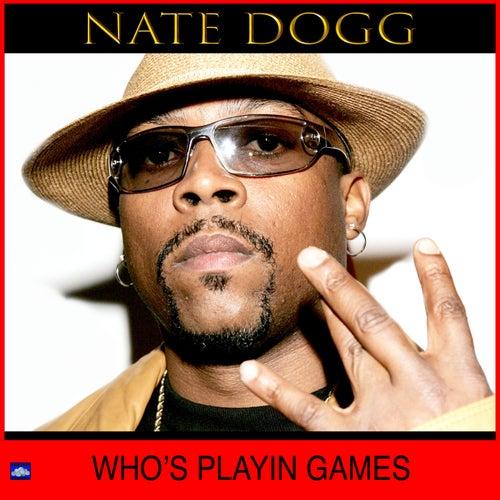Who's Playin' Games de Nate Dogg