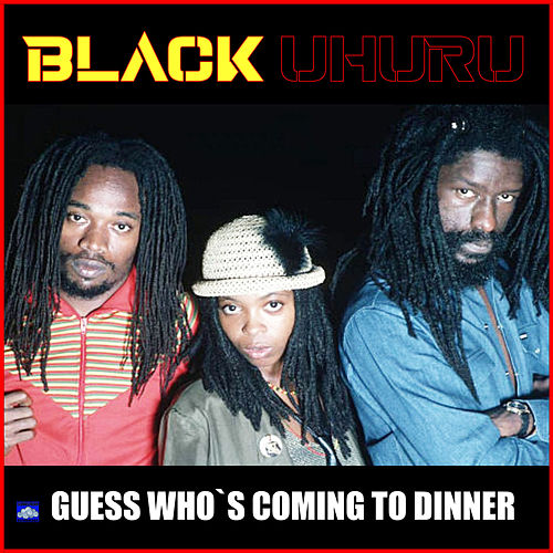 Guess Who`s Coming To Dinner von Black Uhuru