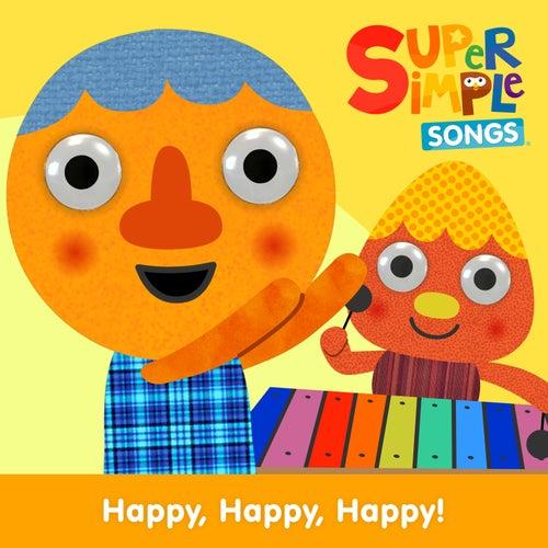 Happy, Happy, Happy! by Super Simple Songs