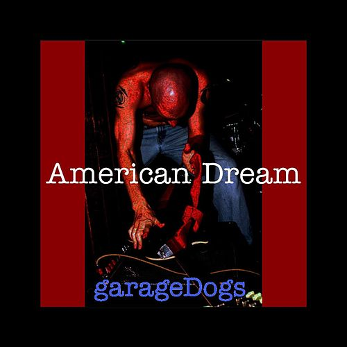 American Dream by Garage Dogs