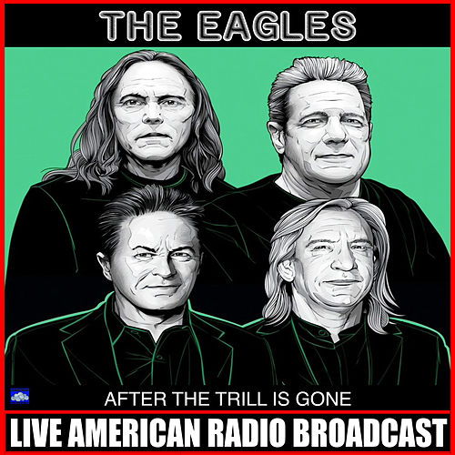 After The Trill Is Gone (Live) fra Eagles