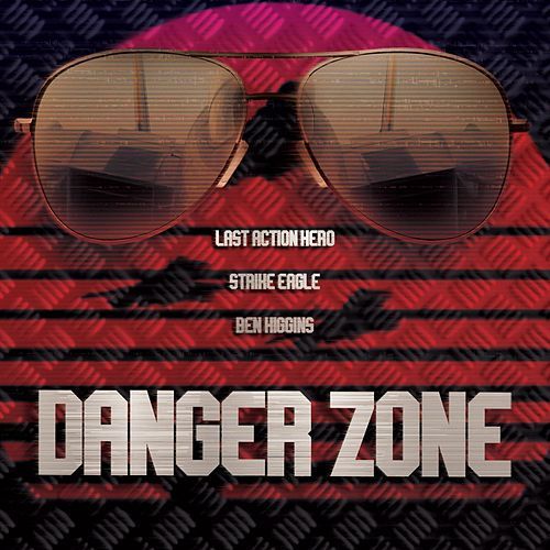 Danger Zone (feat. Strike Eagle) by Last Action Hero (Soundtrack)