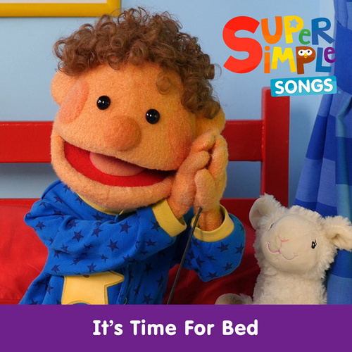 It's Time for Bed by Super Simple Songs