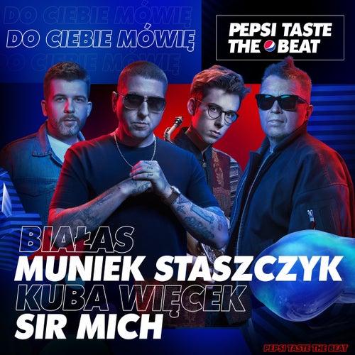 Do Ciebie mówię (Pepsi Taste The Beat) von Białas