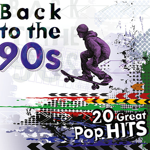 Back to the 90s: 20 Great Pop Hits by Various Artists