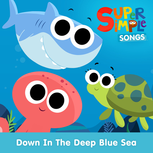 Down In the Deep Blue Sea by Super Simple Songs