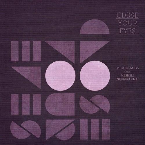 Close Your Eyes von Miguel Migs