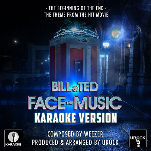 Beginning Of The End (From 'Bill And Ted Face The Music') (Karaoke Version) by Urock Karaoke