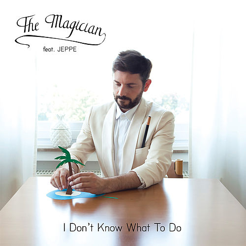 I Don't Know What to Do (Bonus Track Version) de The Magician