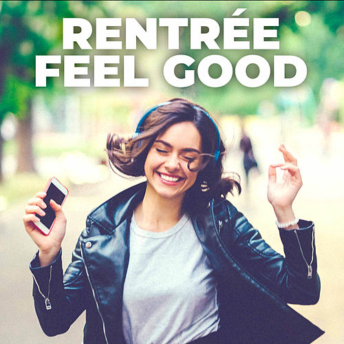 Rentrée Feel Good von Various Artists