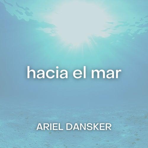 hacia el mar by Ariel Dansker