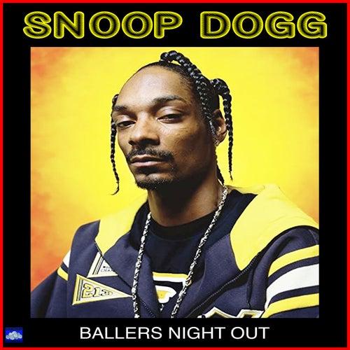 Ballers Night Out von Snoop Dogg