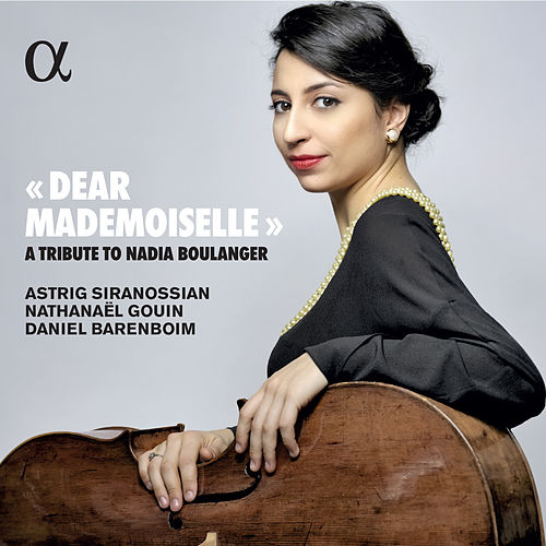 Dear Mademoiselle - A Tribute to Nadia Boulanger by Astrig Siranossian