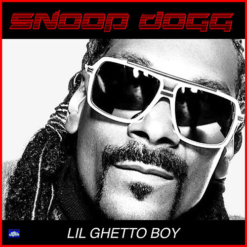 Lil' Ghetto Boy von Snoop Dogg