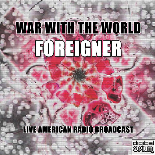 War with the World (Live) fra Foreigner