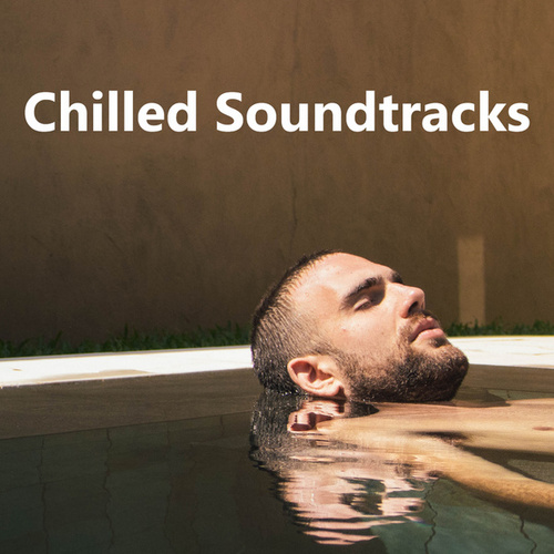 Chilled Soundtracks by Various Artists
