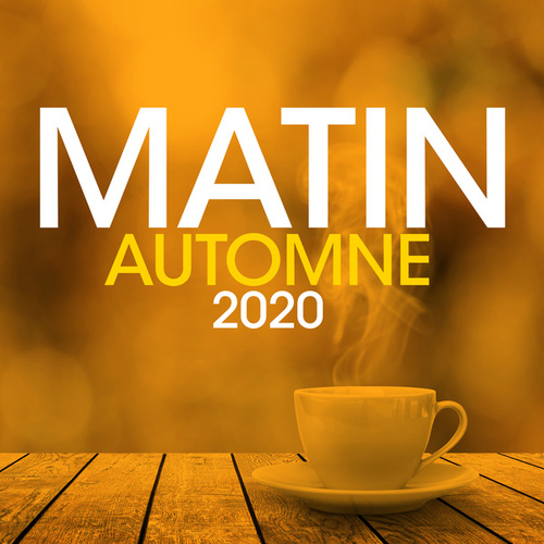 Matin Automne 2020 by Various Artists