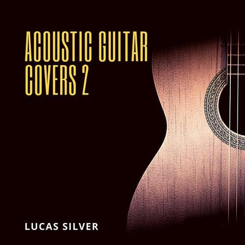 Acoustic Guitar Covers 2 von Lucas Silver