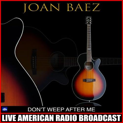 Don't Weep After Me (Live) von Joan Baez