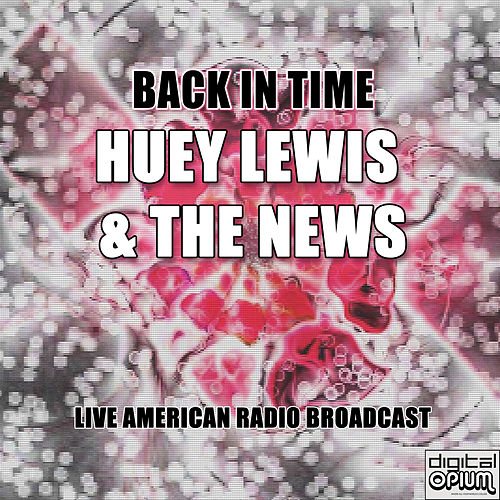 Back in Time (Live) by Huey Lewis and the News