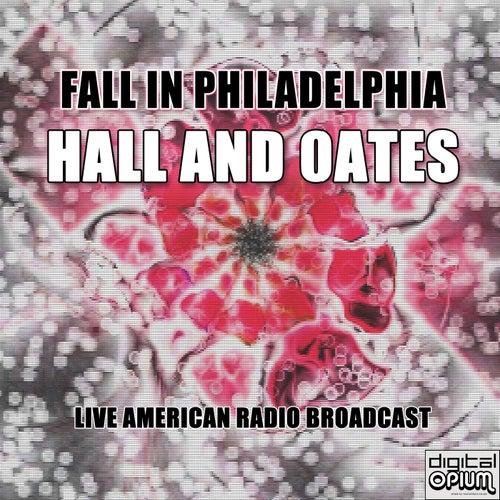 Fall In Philadelphia (Live) de Daryl Hall & John Oates