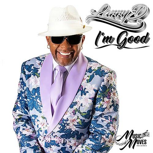 I'm Good by Larry D