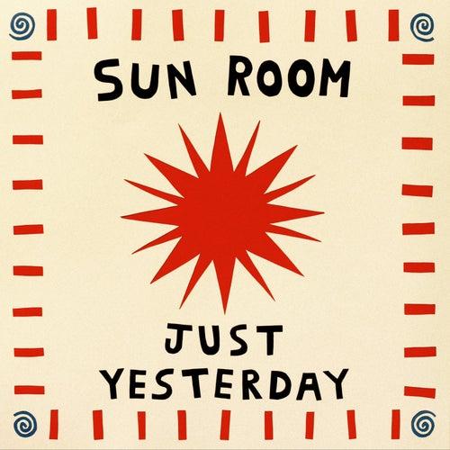 Just Yesterday de Sunroom