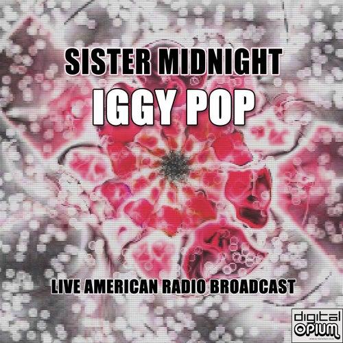 Sister Midnight (Live) von Iggy Pop