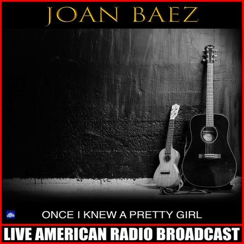 Once I Knew a Pretty Girl (Live) von Joan Baez